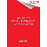 Insurgent Movie Tie-In Edition by Veronica Roth