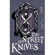 The Street of Knives by V. A. Richardson