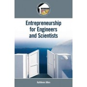 Entrepreneurship for Scientists and Engineers by Kathleen Allen