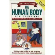 Janice VanCleave's the Human Body for Every Kid by Janice VanCleave