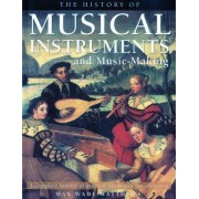 The History of Musical Instruments and Music-Making by Max Wade-Matthews