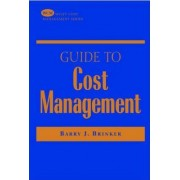 Guide to Cost Management by Barry J. Brinker
