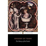 The History of the Franks by Bishop of Tours Saint Gregory