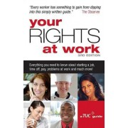 Your Rights at Work by The Trades Union Congress