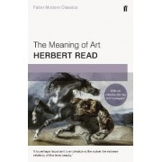 The Meaning of Art by Herbert Read