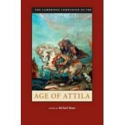 The Cambridge Companion to the Age of Attila by Michael Maas