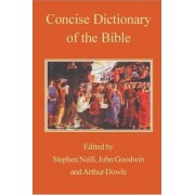 The Concise Dictionary of the Bible by Stephen Neill