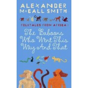 The Baboons Who Went This Way And That: Folktales From Africa by Alexander McCall Smith