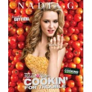 Nadia G's Bitchin' Kitchen: Cookin' for Trouble by Nadia G