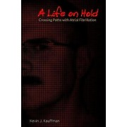 A Life on Hold by Kevin J Kauffman