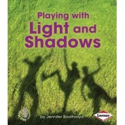 Playing with Light and Shadows by Jennifer Boothroyd