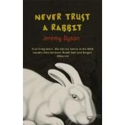 Never Trust a Rabbit by Jeremy Dyson