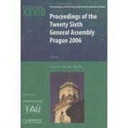 Proceedings of the Twenty Sixth General Assembly Prague 2006 by Karel A. van der Hucht