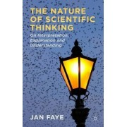 The Nature of Scientific Thinking by Jan Faye
