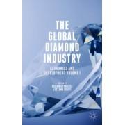 The Global Diamond Industry: Economics and Development Volume I