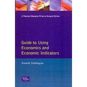 Financial Times Guide to Using Economics and Economic Indicators by Romesh Vaitilingam