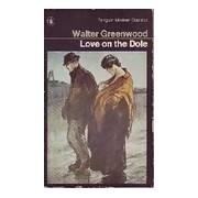 Love on the Dole - Walter Greenwood - Livre