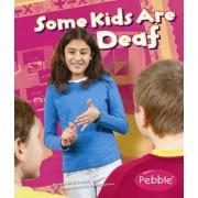 Some Kids Are Deaf by Lola M Schaefer