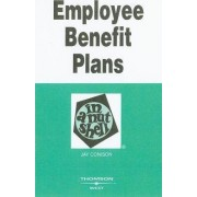Employee Benefit Plans in a Nutshell by Jay Conison