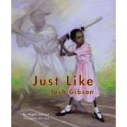 Just Like Josh Gibson by Angela Johnson