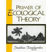 Primer of Ecological Theory by Joan Roughgarden