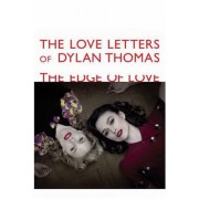 The Love Letters of Dylan Thomas: The Edge of Love