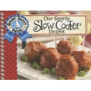 Our Favorite Slow-cooker Recipes Cookbook by Gooseberry Patch