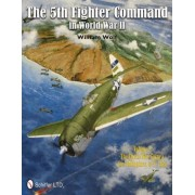 The 5th Fighter Command in World War II: Volume 2 by William Wolf