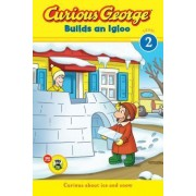 Curious George Builds an Igloo by H A Rey