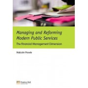 Managing and Reforming Modern Public Services by Malcolm Prowle