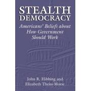 Stealth Democracy by John R. Hibbing