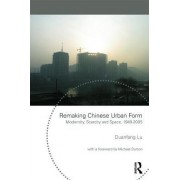 Remaking Chinese Urban Form by Duanfang Lu