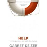 Help: The Original Human Dilemma by Garret Keizer