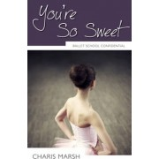 You're So Sweet by Charis Marsh