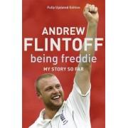 Being Freddie by Andrew Flintoff
