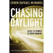 Chasing Daylight by Erwin Raphael McManus