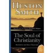 Soul of Christianity by Huston Smith