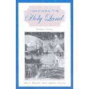 Imagining the Holy Land by Burke O. Long