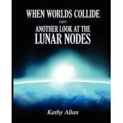 When Worlds Collide by Kathy Allan