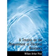 A Treatise on the Measurement of Electrical Resistance by William Arthur Price