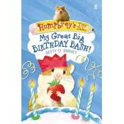 Humphrey'S Tiny Tales 4: My Great Big Birthday bash! by Betty G. Birney