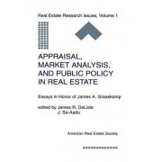 Appraisal, Market Analysis and Public Policy in Real Estate by James Delisle