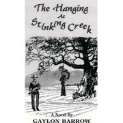 The Hanging at Stinking Creek by Gaylon Barrow