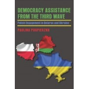 Democracy Assistance from the Third Wave by Paulina Pospieszna