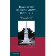 Jews in the Russian Army, 1827 -1917 by Yohanan Petrovsky-Shtern