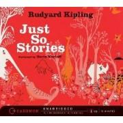 Just So Stories Unabridged by Rudyard Kipling