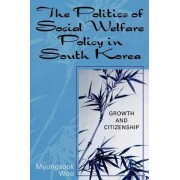 The Politics of Social Welfare Policy in South Korea by Myungsook Woo