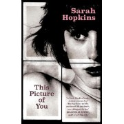 This Picture of You by Sarah Hopkins