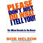 Please Don't Just Do What I Tell You! by Bob B Nelson