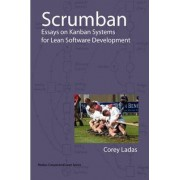 Scrumban - Essays on Kanban Systems for Lean Software Development by Corey Ladas